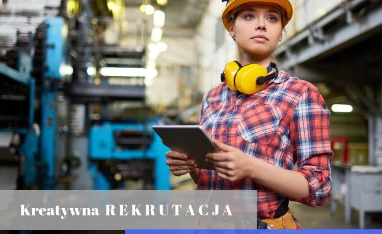 Kreatywna rekrutacja – zainspiruj przemysł